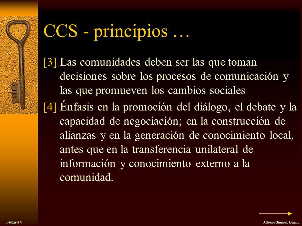 CCS - principios … [3] Las comunidades deben ser las que toman decisiones sobre los procesos de comunicación y las que promueven los cambios sociales.